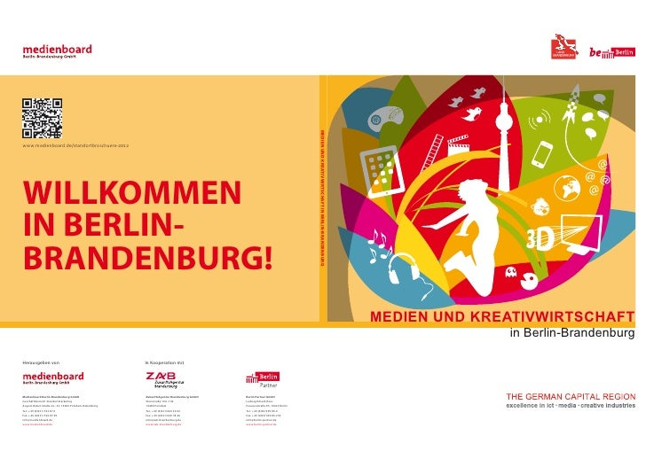 Medien und Kreativwirtschaft in Berlin-BrandenburGwww.medienboard.de/standortbroschuere-2012WILLKOMMENIN BERLIN-BRANDENBUR...