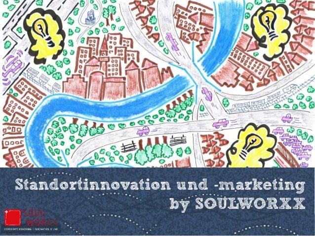 Standortinnovation und -marketing by SOULWORXX
