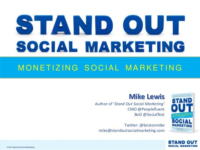 MONETIZING SOCIAL MARKETING                                                      Mike Lewis                               ...