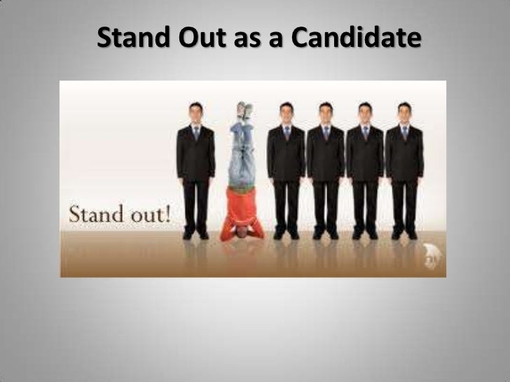 Stand Out as a Candidate<br />