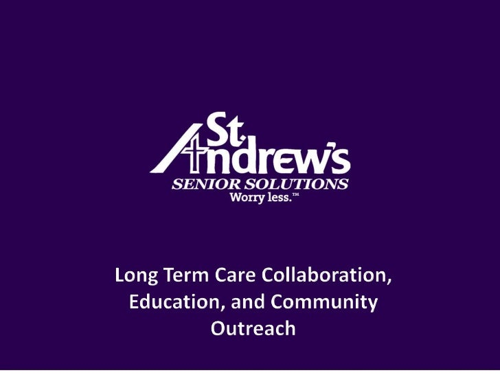 Long Term Care Collaboration, Education, and Community Outreach<br />
