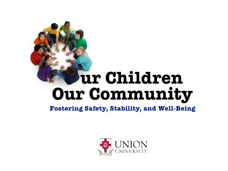 ur Children Our Community Fostering Safety, Stability, and Well-Being