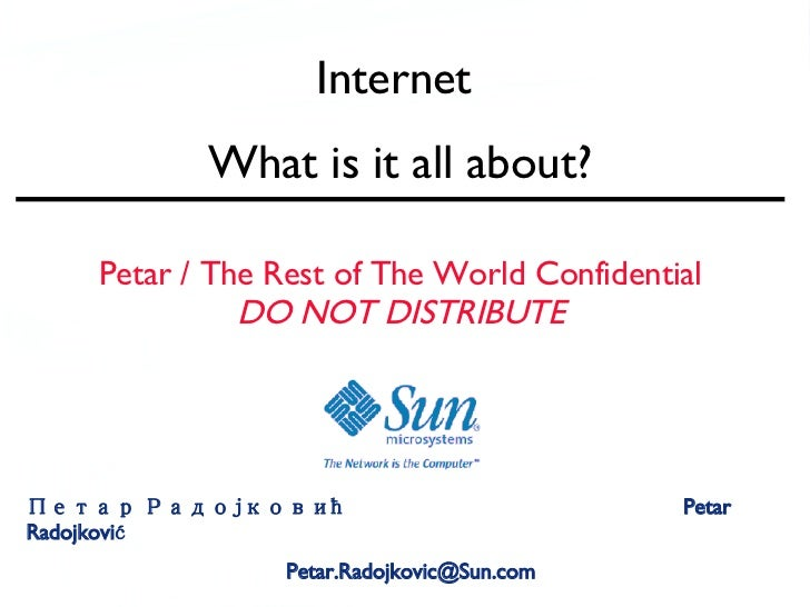 Internet                           What is it all about?          Petar / The Rest of The World Confidential              ...