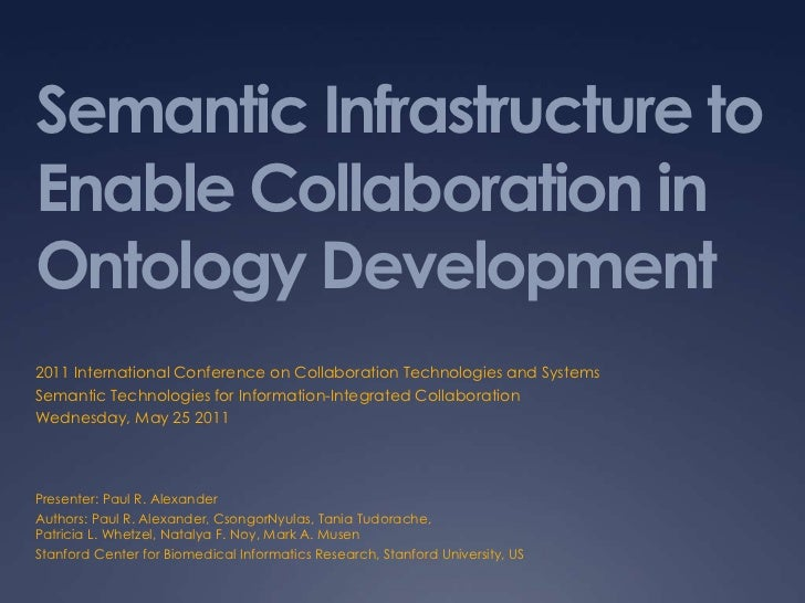 Semantic Infrastructure to Enable Collaboration in Ontology Development<br />2011 International Conference on Collaboratio...