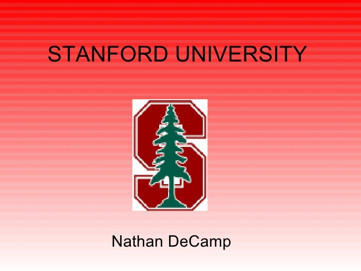 STANFORD UNIVERSITY Nathan DeCamp