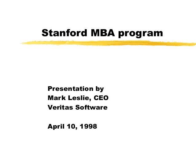 Stanford MBA programPresentation byMark Leslie, CEOVeritas SoftwareApril 10, 1998
