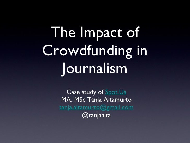 Impact of Crowdfunding in Journalism - Case Study of Spot.Us