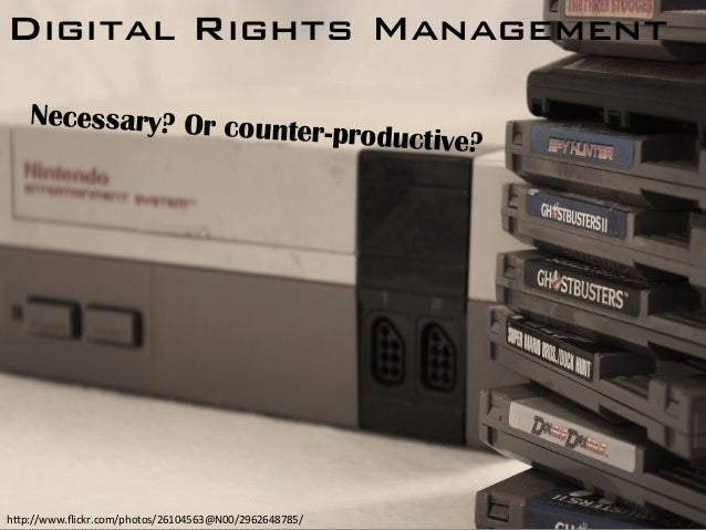 """Digital Rights Management! Necessary? Or counter-productive? h""""p://www.flickr.com/photos/26104563@N00/2962648785/"""