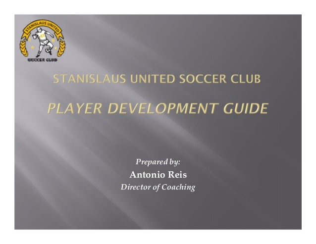 Stanislaus United Soccer Club Development Approach