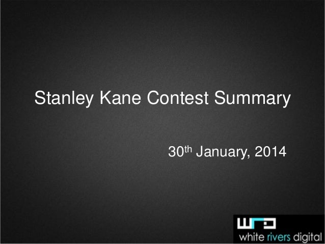 Stanley Kane Contest Summary 30th January, 2014