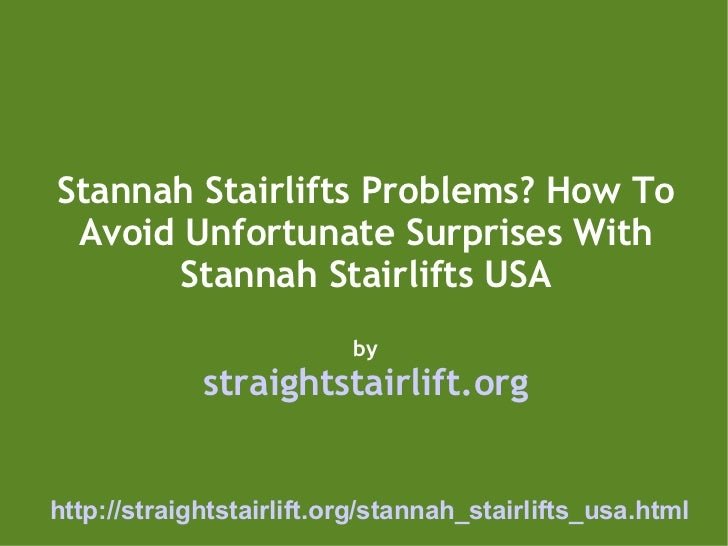 Stannah Stairlifts Problems? How To Avoid Unfortunate Surprises With Stannah Stairlifts USA by straightstairlift.org