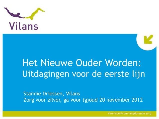Stannie Driessen - Het nieuwe ouder worden