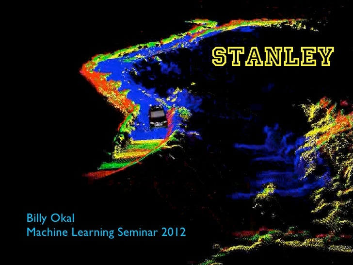 STANLEYBilly OkalMachine Learning Seminar 2012