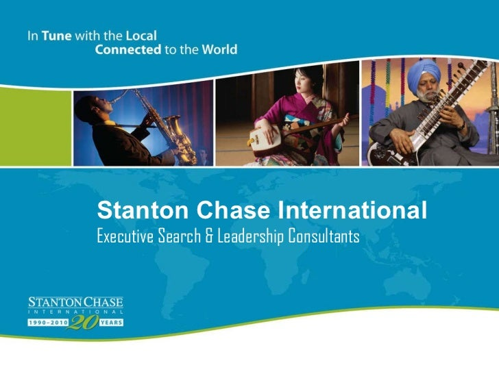 Stanton Chase International Presented by Stanton Chase Dallas   February 17, 2007 Stanton Chase International Executive Se...