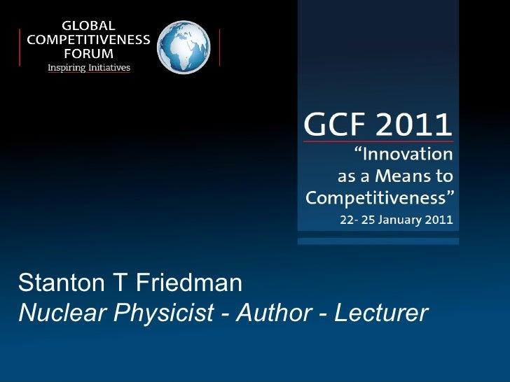 Stanton T Friedman Nuclear Physicist - Author - Lecturer