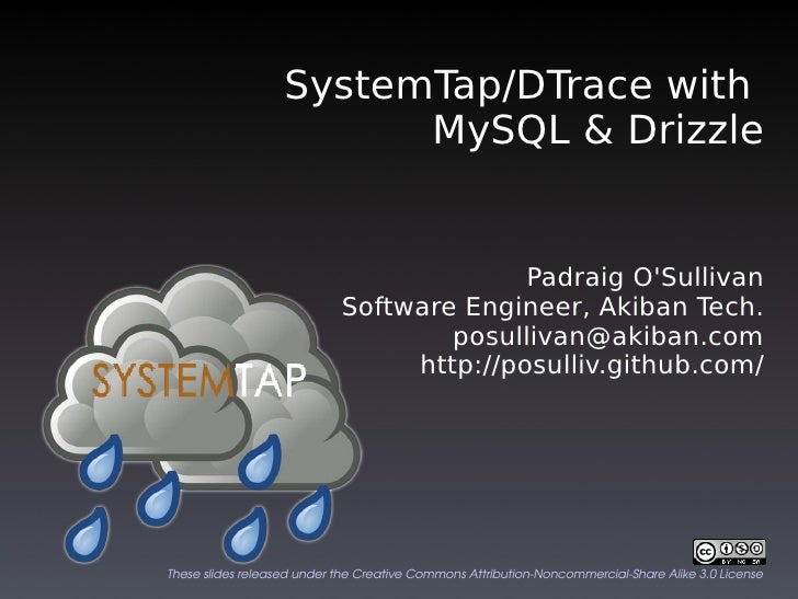 SystemTap/DTrace with                          MySQL & Drizzle                                             Padraig O'Sulli...