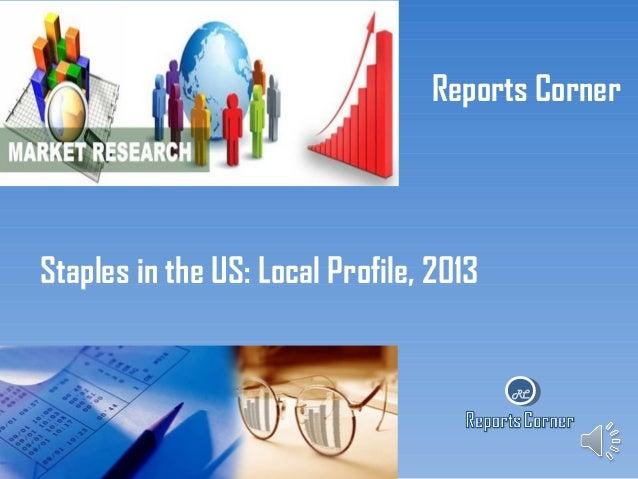 Reports Corner  Staples in the US: Local Profile, 2013  RC