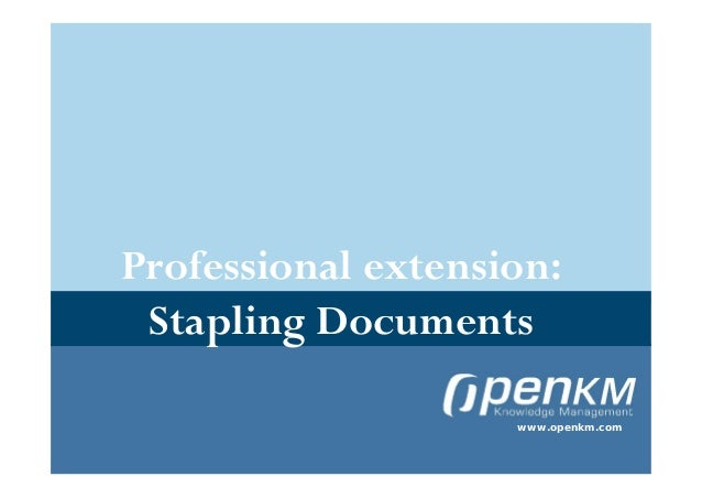 Professional extension: Stapling Documents                    www.openkm.com