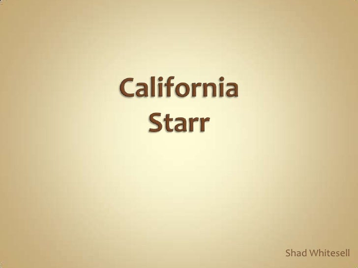 CaliforniaStarr<br />Shad Whitesell<br />