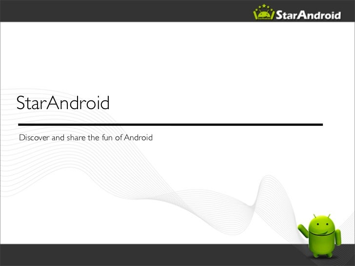 StarAndroidDiscover and share the fun of Android