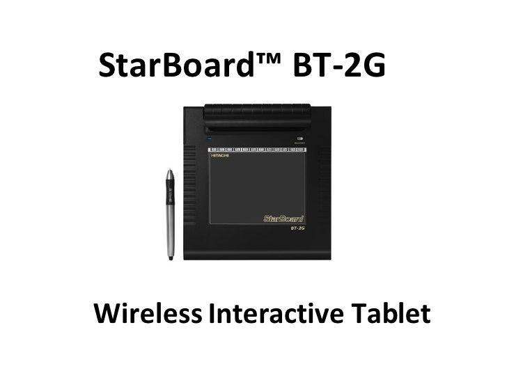 StarBoard™ BT-2G  Wireless Interactive Tablet