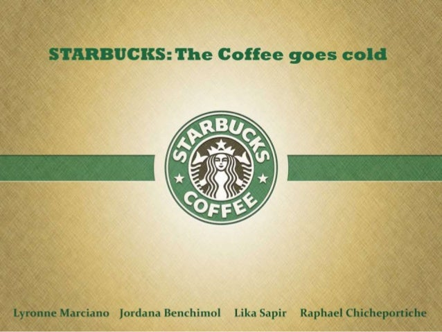 Starbucks: The coffee goes cold