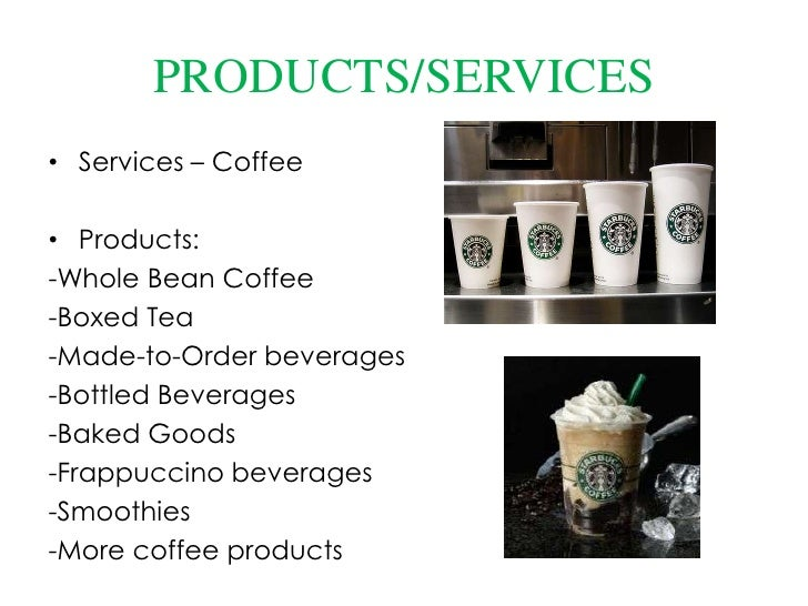 products and services offered by starbucks The starbucks name and reputation were built on a foundation of trust starbucks coffee australia pty ltd, acn 169 062 926 digital products and services we also offer services and information across a range of digital channels including the starbucks australia website.