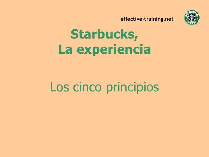 Starbucks, La experiencia Los cinco principios effective-training.net