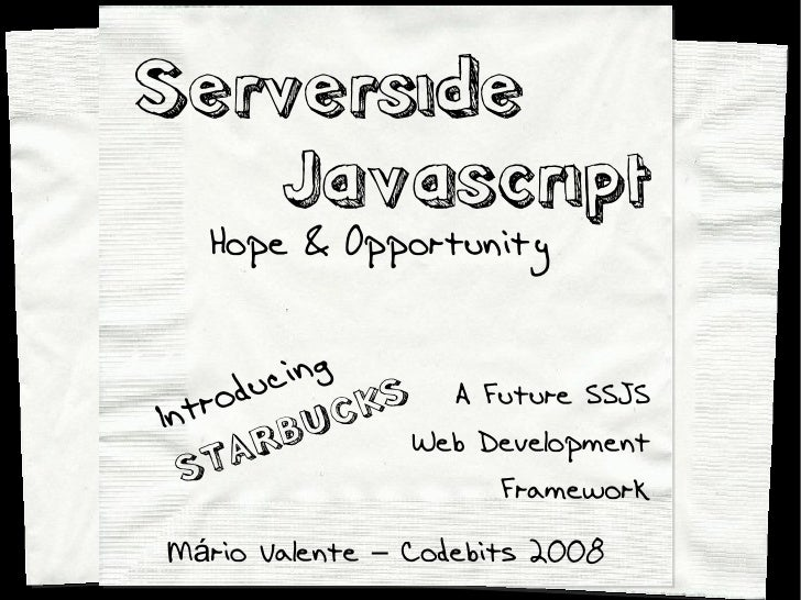 Serverside    Javascript    Hope & Opportunity         duc ing Intro         CK S A Future SSJS        R BU       Web Deve...
