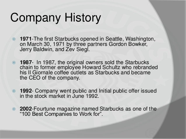 a history of the starbucks corporation History of starbucks video prepared for an international business project at adelphi university about implementing a starbucks coffeehouse in jamaica no.