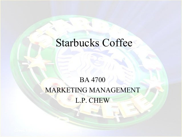 Starbucks Coffee BA 4700 MARKETING MANAGEMENT L.P. CHEW