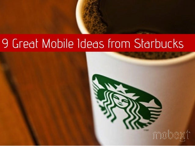 9 Great Mobile Ideas from Starbucks