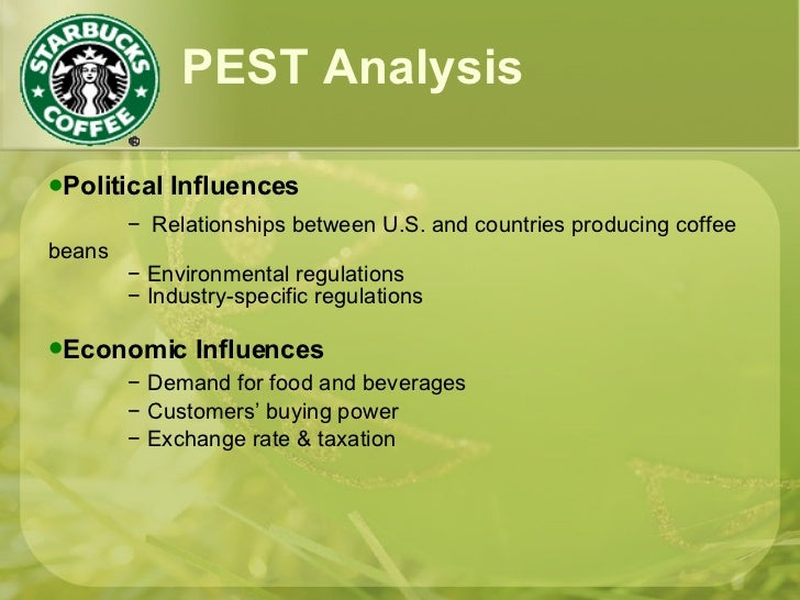 starbuck pest analysis Starbucks is a globally recognized coffee and beverages brand that has rapidly made strides into all major markets of the world the company has a lead over its nearest competitors including barista and other emerging competitors indeed, starbucks is so well known throughout the western hemisphere.