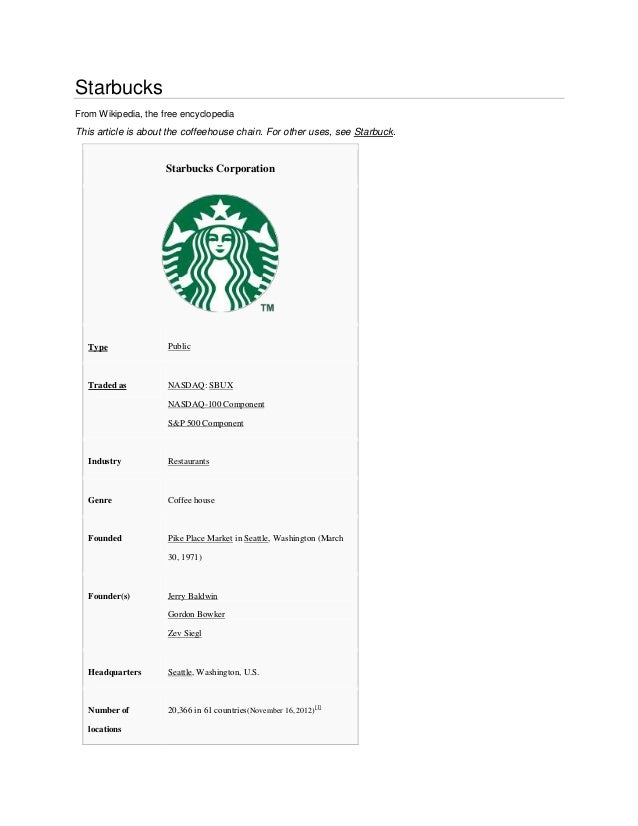 StarbucksFrom Wikipedia, the free encyclopediaThis article is about the coffeehouse chain. For other uses, see Starbuck.  ...