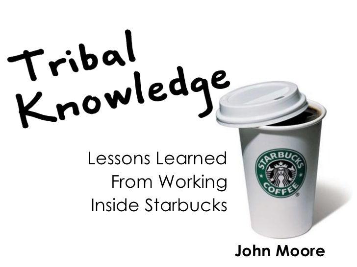 Starbucks Tribal Knowledge