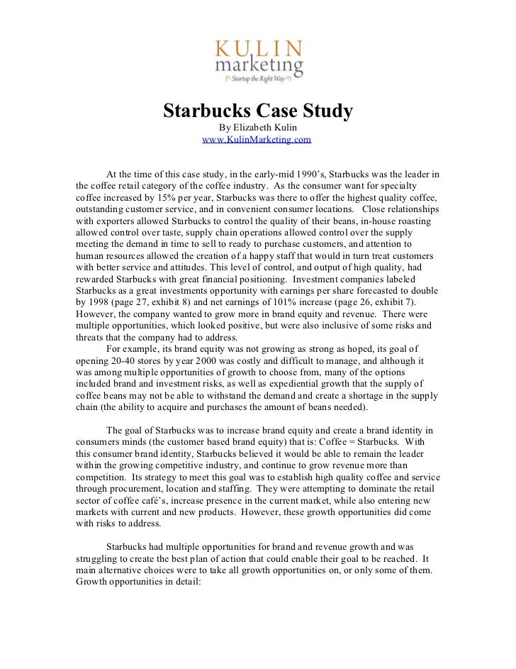 the case study of starbucks marketing essay Starbucks' strategy and internal initiatives to return to profitable growth group 11: saurabh patel saurabh paul saurav kumar shailendra shankar gautam sharad.