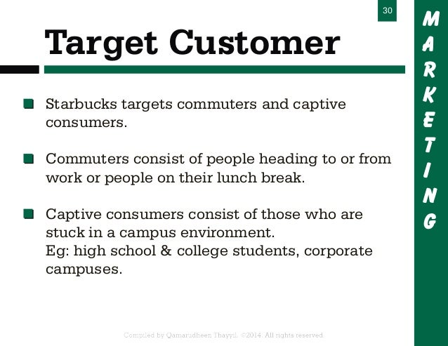 starbucks target market Starbucks revolutionized the neighborhood coffee shop concept the company  did it by appealing to a distinct target audience that became.