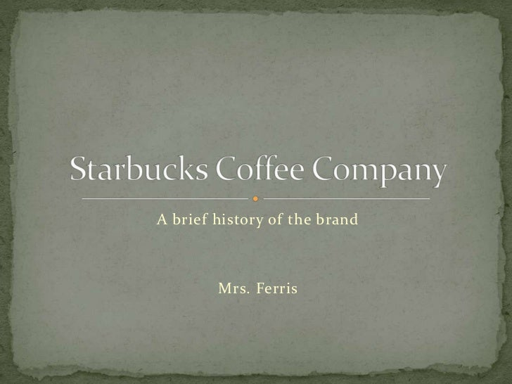 A brief history of the brand        Mrs. Ferris
