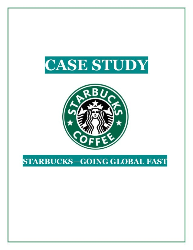 starbuck going global fast Starbucks' future: more mobile, more food,  starbucks announced its plans to hire 10,000 refugees across its global  expert advice for going plant-based in fast.