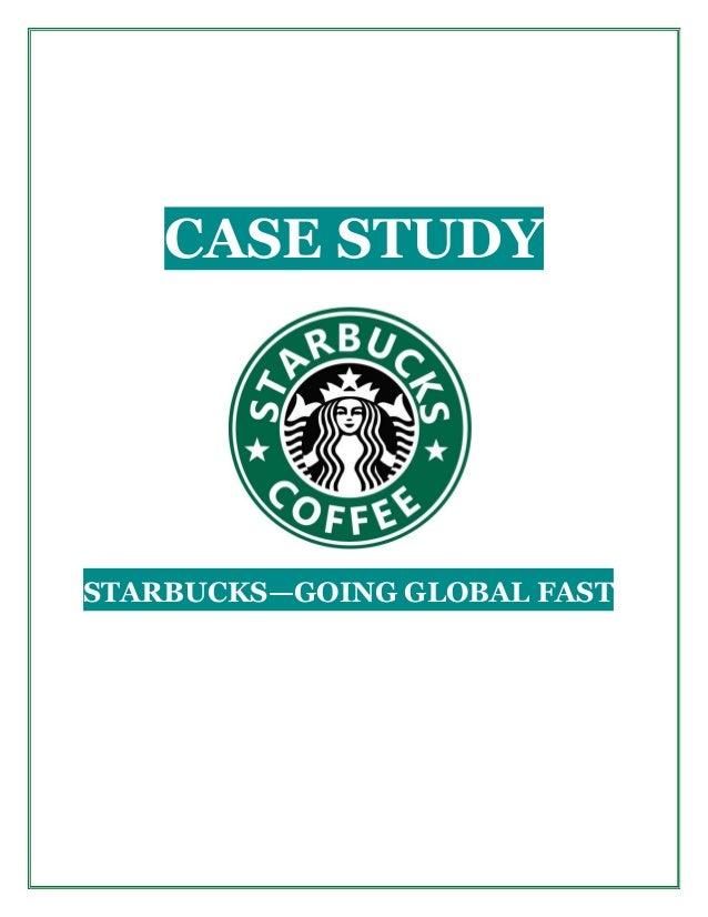 CASE STUDY STARBUCKS—GOING GLOBAL FAST