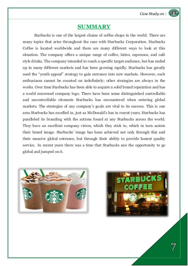 case study starbucks going global fast essay Starbucks - going global fast essay by v0504 , university, master's , december 2005 download word file , 24 pages download word file , 24 pages 35 8 votes 1 reviews.