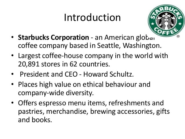 overview of starbucks coffee company Thanks for registering with starbucks branded solutions we've sent an email to the address you provided please click the link in that email to.