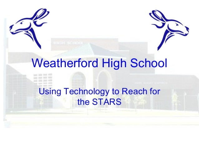 Weatherford High School Using Technology to Reach for the STARS