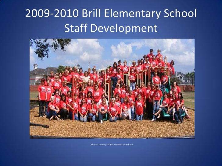 2009-2010 Brill Elementary SchoolStaff Development<br />Photo Courtesy of Brill Elementary School<br />