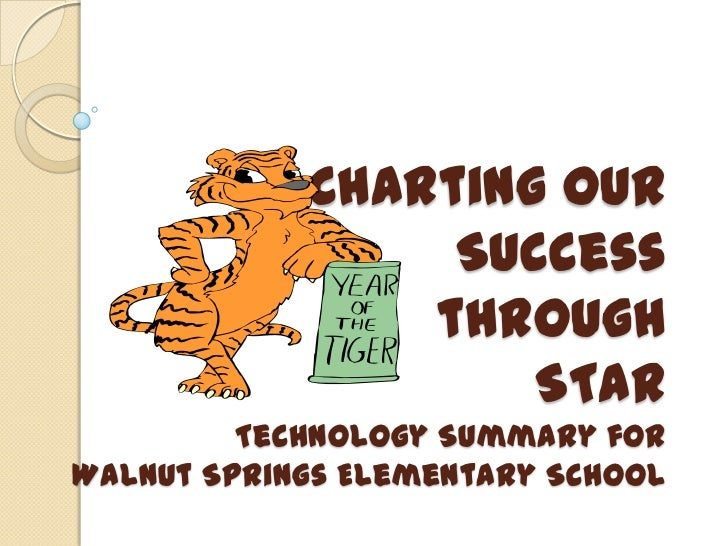 Charting Our                 Success                through                    STaR         Technology Summary forWalnut S...