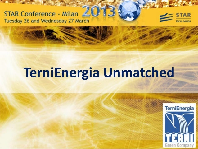 STRATEGIC PLAN 2011-2013                      Milan –28 February 2011TerniEnergia Unmatched         TerniEnergia     Erbus...