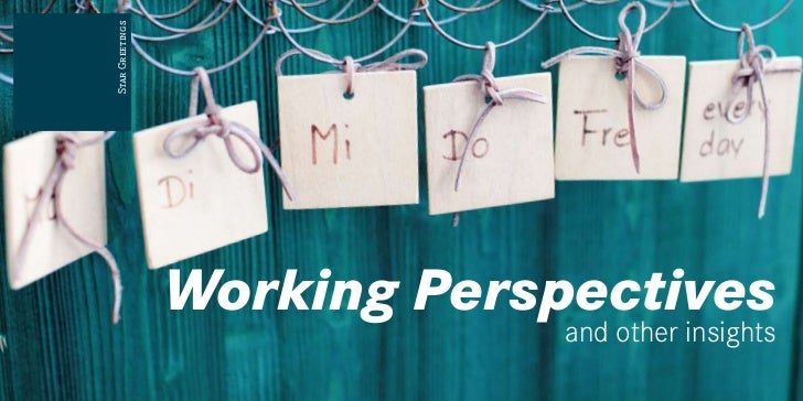 Star Greetings                 Working Perspectives                              and other insights