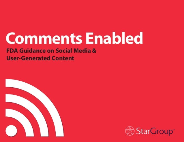 Comments Enabled FDA Guidance on Social Media & User-Generated Content