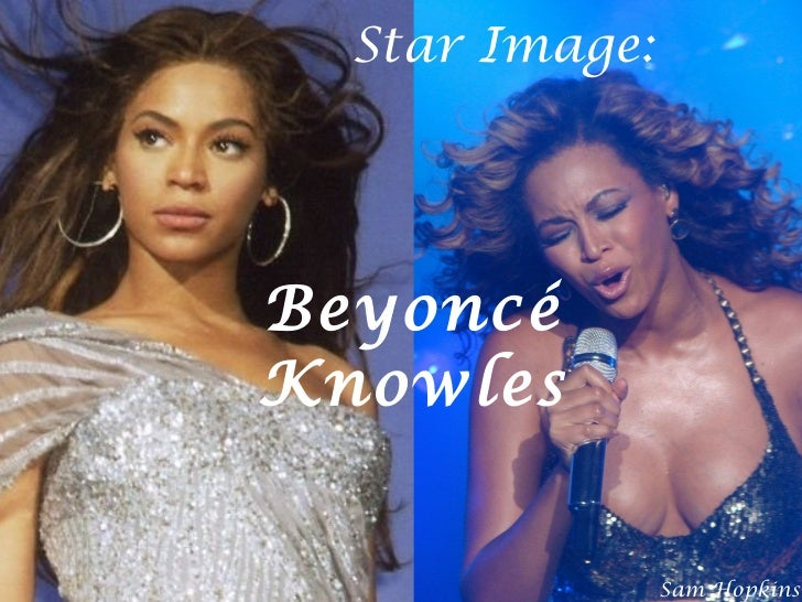 Star Image: Beyoncé Knowles Sam Hopkins