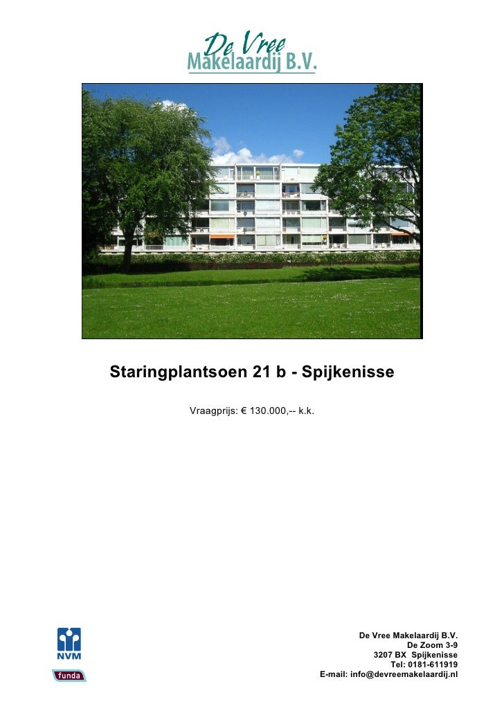 Staringplantsoen 21 b - Spijkenisse           Vraagprijs: € 130.000,-- k.k.                                               ...